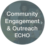 Community Engagement and Outreach (ECHO)